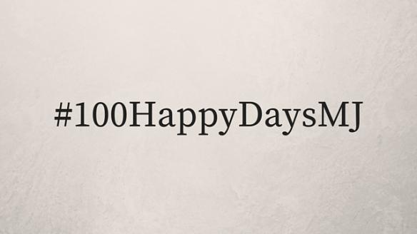 100HappyDaysMJ